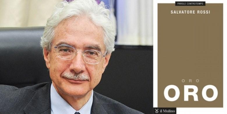 """In libreria: """"Oro"""" di Salvatore Rossi"""